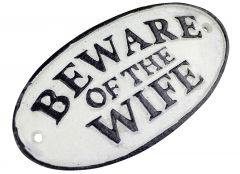 Beware of the Wife - Oval Cast Iron Quote Sign Plaque