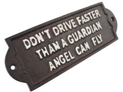 Don't Drive Faster Than a Guardian Angel Can Fly - Cast Iron Quote Sign Plaque