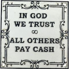 IN GOD WE TRUST All Others Pay Cash Cast Iron Sign Quote in Black & White