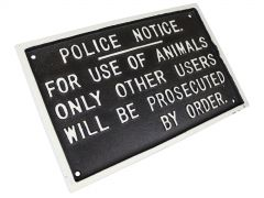 Police Notice For Use Of Animals Only By Order - Cast Iron Sign Plaque