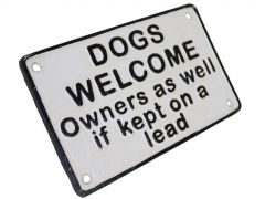 Dogs Welcome Owners as Well if Kept on a Lead - Cast Iron Sign Plaque
